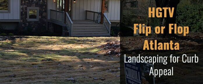 Lansdcaping for curb appeal on HGTV Flip or Flop Atlanta